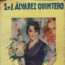 Libros antiguos: LAS FLORES, DE JOAQUÍN Y SERAFÍN ÁLVAREZ QUINTERO. 1930. (14.2). Lote 111936343