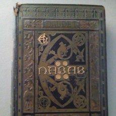 Libros antiguos: 1882. EL NABAB. NOVELA DE COSTUMBRES PARISIENSES. Lote 113122915