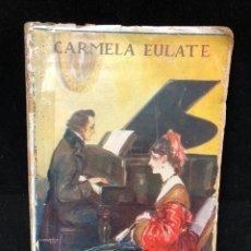 Libros antiguos: CARMELA EULATE. LOS AMORES DE CHOPIN. 1926. Lote 113915171