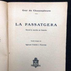 Libros antiguos: GUY DE CHANTEPLEURE. LA PASSATGERA. 1911. Lote 114428055