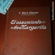 Libros antiguos: EL CASAMIENTO DE MARGARITA, BIBLIOTECA REGINA, RIBAS Y FERRER BARCELONA. LOMO TOCADO. Lote 115244427