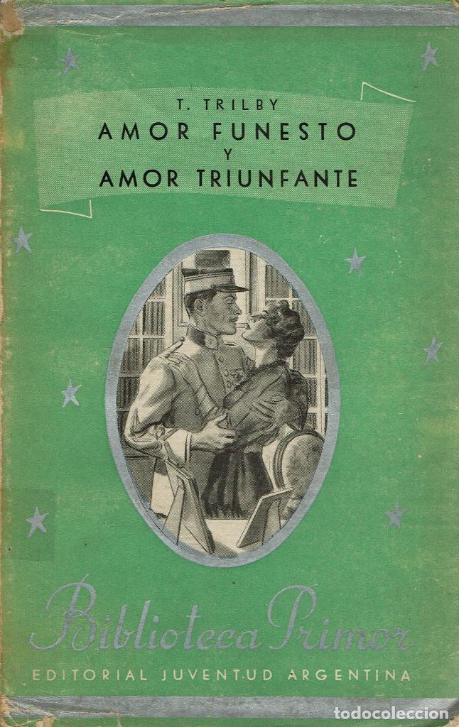 T. TRILBY - AMOR FUNESTO Y AMOR TRIUNFANTE. V (Libros antiguos (hasta 1936), raros y curiosos - Literatura - Narrativa - Novela Romántica)