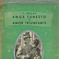 Libros antiguos: T. TRILBY - AMOR FUNESTO Y AMOR TRIUNFANTE. V. Lote 115377323