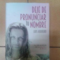 Libros antiguos: DEJE DE PRONUNCIAR TU NOMBRE LUIS HERRERO. Lote 116337007