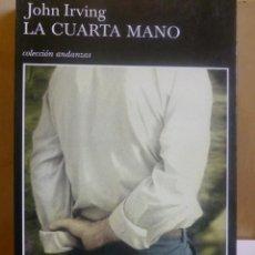 Libros antiguos: LA CUARTA MANO TUSQUETS, JOHN IRVING, CONDICIÓN: MUY BIEN, TAPA BLANDA, ISBN 10: 8483101785 . Lote 117979867