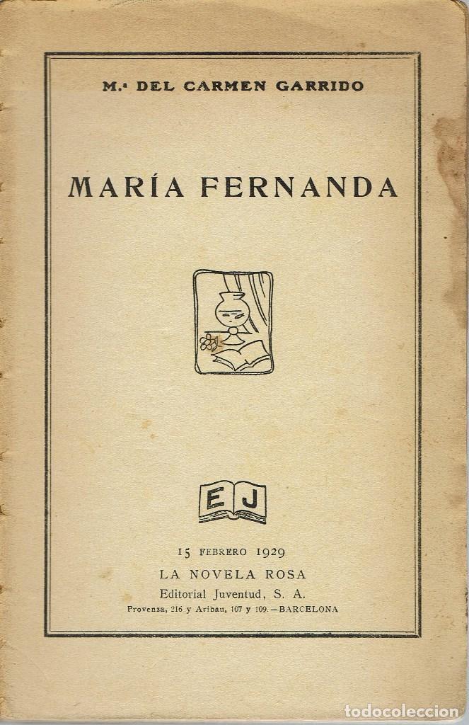 MARÍA FERNANDA, POR MARÍA DEL CARMEN GARRIDO. AÑO 1929 (13.3) (Libros antiguos (hasta 1936), raros y curiosos - Literatura - Narrativa - Novela Romántica)