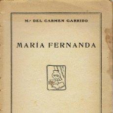 Libros antiguos: MARÍA FERNANDA, POR MARÍA DEL CARMEN GARRIDO. AÑO 1929 (13.3). Lote 118697539
