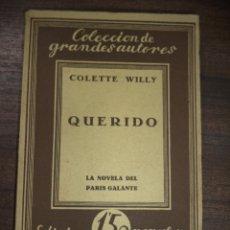 Libros antiguos: QUERIDO. NOVELA PASIONAL POR COLETTE WILLY. TRADUCCION JULIO GOMEZ DE LA SERNA.BIBLIOTECA NUEVA.1924. Lote 119431275