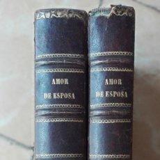 Libros antiguos: AMOR DE ESPOSA. ANTONIO DE PADUA. EDIT. ESPASA. 2 VOLÚMENES. Lote 119755899