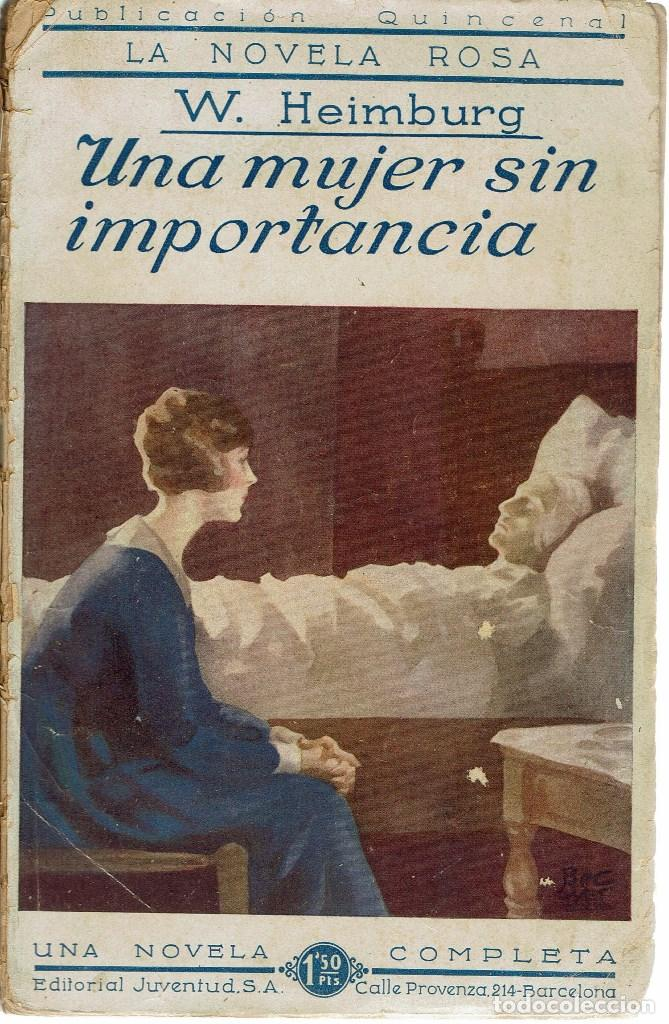 UNA MUJER SIN IMPORTANCIA, POR W. HEIMBURG. AÑO 1926 (1.4) (Libros antiguos (hasta 1936), raros y curiosos - Literatura - Narrativa - Novela Romántica)