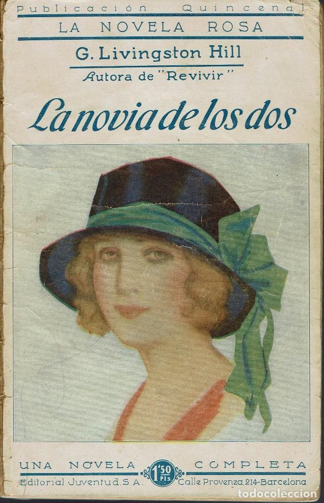 LA NOVIA DE LOS DOS, POR G. LIVINGSTON HILL. AÑO 1926 (2.4) (Libros antiguos (hasta 1936), raros y curiosos - Literatura - Narrativa - Novela Romántica)