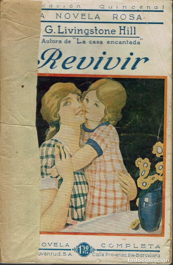 REVIVIR, POR G. LIVINGSTON HILL. AÑO 1926 (2.4) (Libros antiguos (hasta 1936), raros y curiosos - Literatura - Narrativa - Novela Romántica)