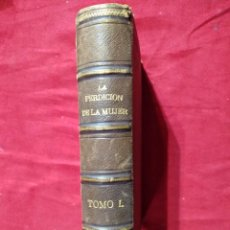 Livros antigos: LA PERDICION DE LA MUJER ENRIQUE PEREZ ESCRICH TOMO I AÑO 1881. Lote 120706879