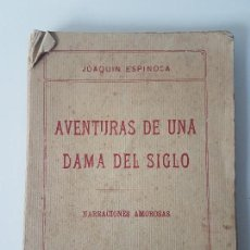 Libros antiguos: AVENTURAS DE UNA DAMA DEL SIGLO ( JOAQUIN ESPINOSA ) 1913 ( ROMANTICA ). Lote 121359563