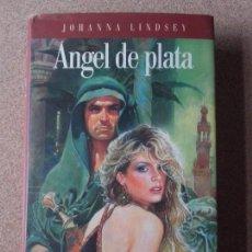 Libros antiguos: ÁNGEL DE PLATA - JOHANNA LINDSEY. Lote 121595559