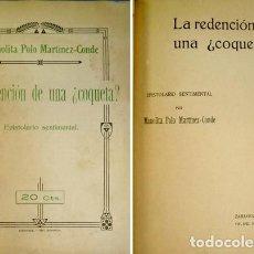 Libros antiguos: POLO MARTINEZ CONDE, MANOLITA. LA REDENCIÓN DE UNA ¿COQUETA?. EPISTOLARIO SENTIMENTAL. 1918.. Lote 122076247