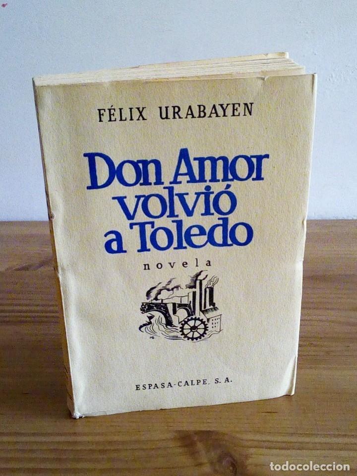 DON AMOR VOLVIÓ A TOLEDO. URABAYEN, FÉLIX. ESPASA-CALPE. 1 ª ED.1936 INTONSO. (Libros antiguos (hasta 1936), raros y curiosos - Literatura - Narrativa - Novela Romántica)