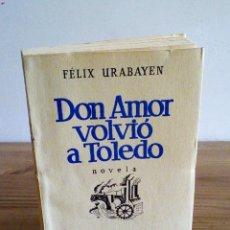Libros antiguos: DON AMOR VOLVIÓ A TOLEDO. URABAYEN, FÉLIX. ESPASA-CALPE. 1 ª ED.1936 INTONSO.. Lote 122492403
