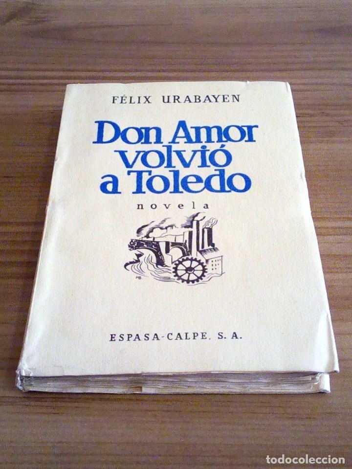 Libros antiguos: DON AMOR VOLVIÓ A TOLEDO. URABAYEN, FÉLIX. ESPASA-CALPE. 1 ª ED.1936 INTONSO. - Foto 2 - 122492403