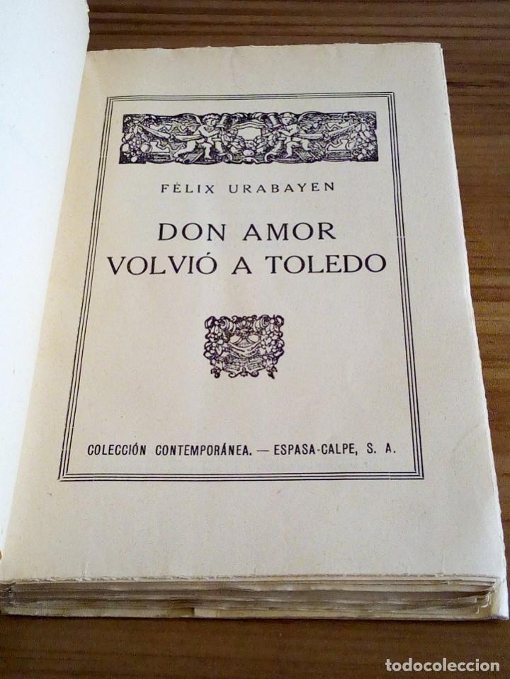 Libros antiguos: DON AMOR VOLVIÓ A TOLEDO. URABAYEN, FÉLIX. ESPASA-CALPE. 1 ª ED.1936 INTONSO. - Foto 3 - 122492403