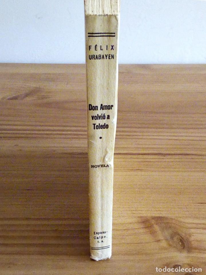 Libros antiguos: DON AMOR VOLVIÓ A TOLEDO. URABAYEN, FÉLIX. ESPASA-CALPE. 1 ª ED.1936 INTONSO. - Foto 7 - 122492403