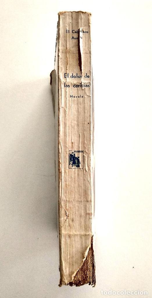 Libros antiguos: EL DOLOR DE LAS CARICIAS - EL CABALLERO AUDAZ - RENACIMIENTO AÑO 1925 - Foto 2 - 123527099