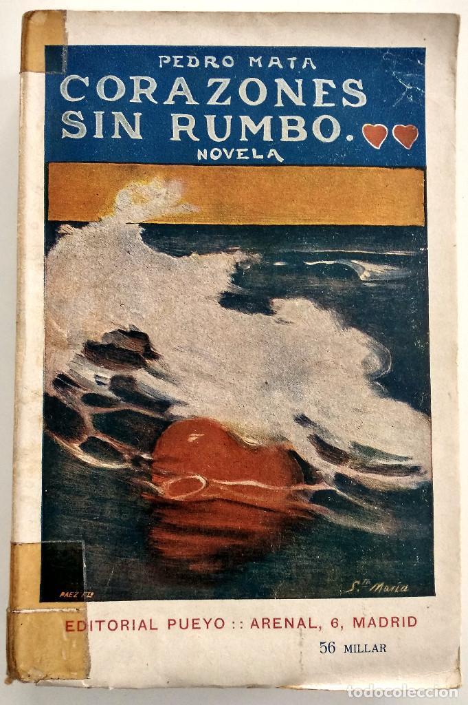 CORAZONES SIN RUMBO - PEDRO MATA - EDITORIAL PUEYO, MADRID AÑO 1934 (Libros antiguos (hasta 1936), raros y curiosos - Literatura - Narrativa - Novela Romántica)