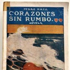 Libros antiguos: CORAZONES SIN RUMBO - PEDRO MATA - EDITORIAL PUEYO, MADRID AÑO 1934. Lote 123528939
