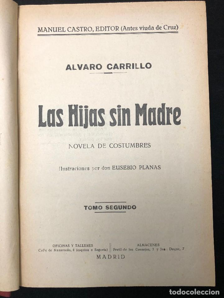 Libros antiguos: LAS HIJAS SIN MADRE. NOVELA DE COSTUMBRES. FINALES S. XIX - Foto 5 - 123581139