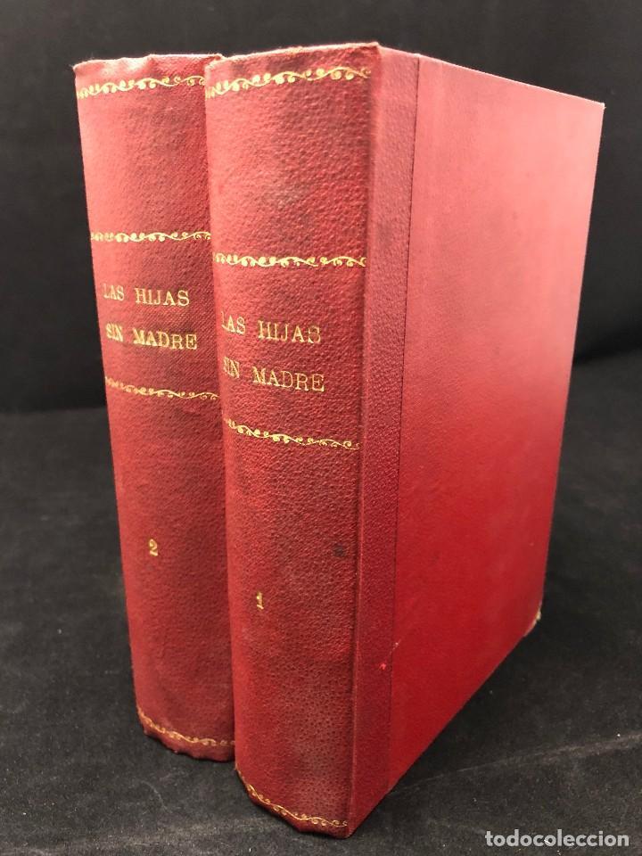 Libros antiguos: LAS HIJAS SIN MADRE. NOVELA DE COSTUMBRES. FINALES S. XIX - Foto 8 - 123581139