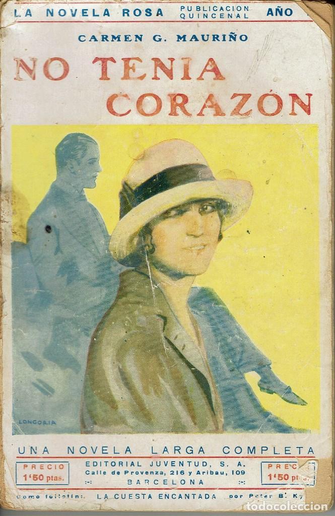 NO TENÍA CORAZÓN, POR CARMEN G. MAURIÑO. AÑO 1928. (10.4) (Libros antiguos (hasta 1936), raros y curiosos - Literatura - Narrativa - Novela Romántica)