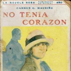 Libros antiguos: NO TENÍA CORAZÓN, POR CARMEN G. MAURIÑO. AÑO 1928. (10.4). Lote 124162551