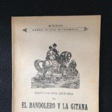 Libros antiguos: BIBL. MODERNA. EMOCIONANTE HISTORIA DE EL BANDOLERO Y LA GITANA. IMP. UNIVERSAL. MADRID. C.1890.. Lote 124550683