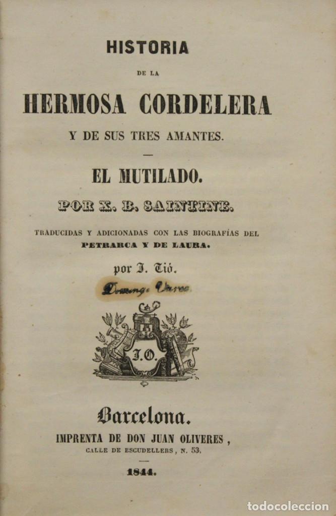 HISTORIA DE LA HERMOSA CORDELERA Y DE SUS TRES AMANTES. EL MUTILADO. - SAINTINE, X. B. (Libros antiguos (hasta 1936), raros y curiosos - Literatura - Narrativa - Novela Romántica)