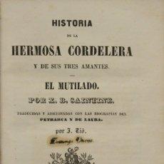 Libros antiguos: HISTORIA DE LA HERMOSA CORDELERA Y DE SUS TRES AMANTES. EL MUTILADO. - SAINTINE, X. B.. Lote 123242963