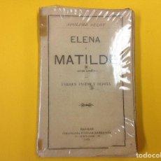 Libros antiguos: ELENA Y MATILDE. 1885. ENRIQUE PASTOR Y BEDOYA. Lote 125086943