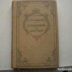 Libros antiguos: EL PICAPEDRERO DE SAINT POINT. NARRACIÓN LUGAREÑA. A. DE LAMARTINE GARNIER, PARÍS, 1891. 275PP. Lote 125121727