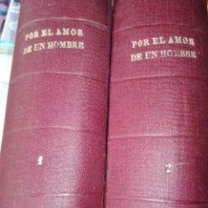 Libros antiguos: POR EL AMOR DE UN HOMBRE,ESCRITA POR LUIS DEL VAL. Lote 125306899