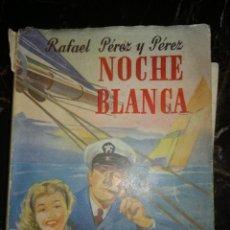 Libros antiguos: NOCHE BLANCA POR RAFAEL PÉREZ Y PÉREZ. Lote 126394283