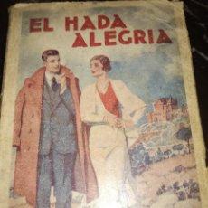 Libros antiguos: EL HADA ALEGRÍA POR RAFAEL PÉREZ Y PÉREZ. Lote 126395815