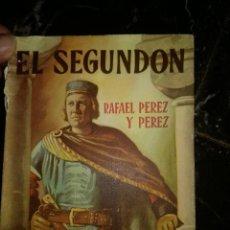 Libros antiguos: EL SEGUNDÓN.,POR RAFAEL PÉREZ Y PÉREZ. Lote 126396243