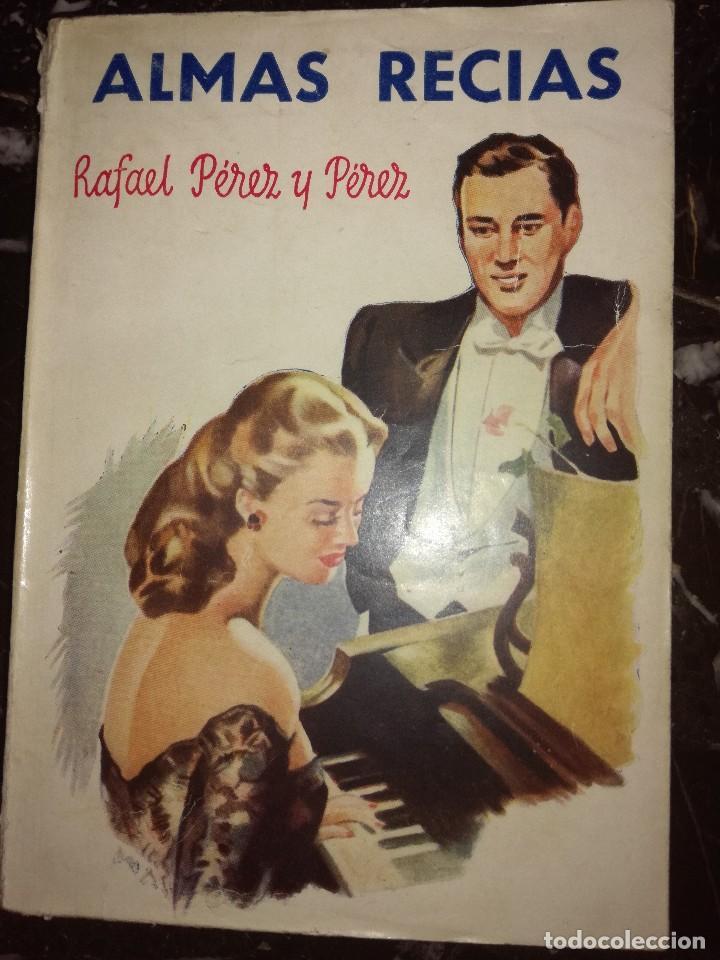 ALMAS RECIAS ,POR RAFAEL PÉREZ Y PÉREZ (Libros antiguos (hasta 1936), raros y curiosos - Literatura - Narrativa - Novela Romántica)