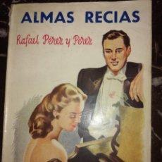 Libros antiguos: ALMAS RECIAS ,POR RAFAEL PÉREZ Y PÉREZ. Lote 126396535