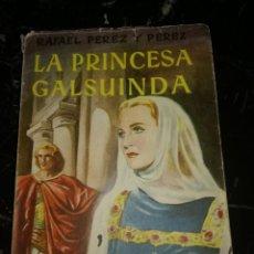 Libros antiguos: LA PRINCESA GALSUINDA,POR RAFAEL PÉREZ Y PÉREZ. Lote 126396843