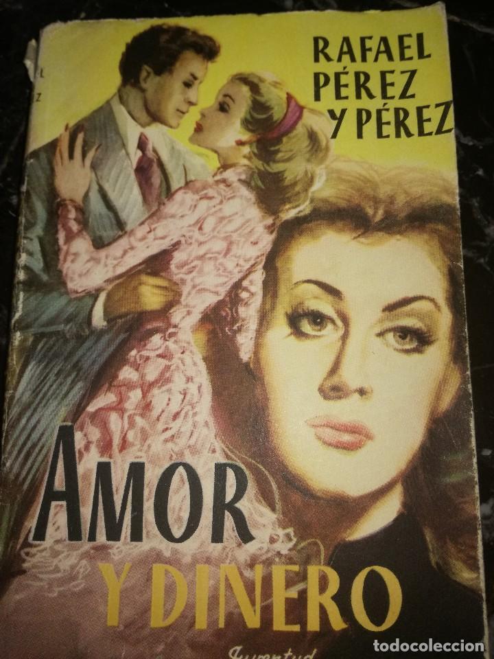 AMOR Y DINERO,POR RAFAEL PÉREZ Y PÉREZ (Libros antiguos (hasta 1936), raros y curiosos - Literatura - Narrativa - Novela Romántica)