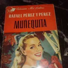 Libros antiguos: MUÑEQUITA,PO RAFAEL PÉREZ Y PÉREZ. Lote 126398031