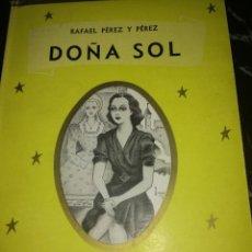 Libros antiguos: DOÑA SOL,POR RAFAEL PÉREZ Y PÉREZ. Lote 126400327