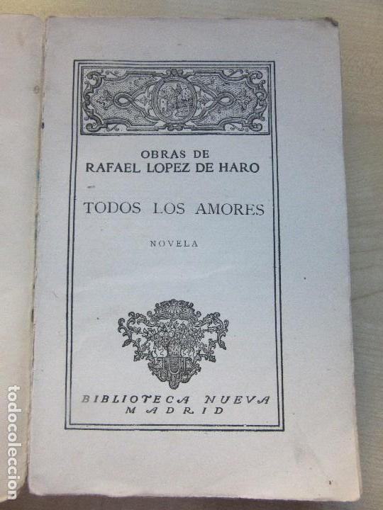 Libros antiguos: Todos los Amores Autor Rafael López de Haro Editada 1923 - Foto 2 - 126427027