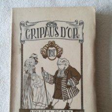 Libros antiguos: GRIPAUS D OR - NOVELA D ARA, MARIA DOMENECH. Lote 126437928