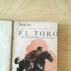 Libros antiguos: EL TORO. BRUNO CORRA. EDITORIAL BAUZÁ 1925.. Lote 126942331